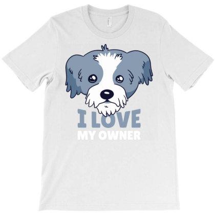 I Love My Owner T-shirt Designed By Zizahart