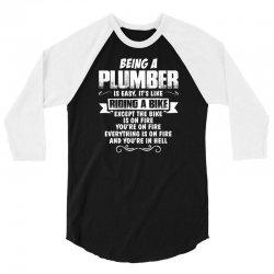being a plumber 3/4 Sleeve Shirt   Artistshot