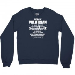 being a politician Crewneck Sweatshirt | Artistshot