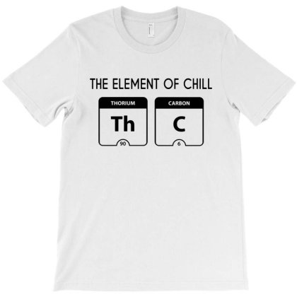 Thc The Element Of Chill T-shirt Designed By Firework Tess