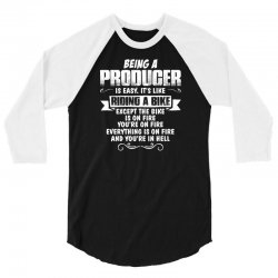 being a producer 3/4 Sleeve Shirt | Artistshot