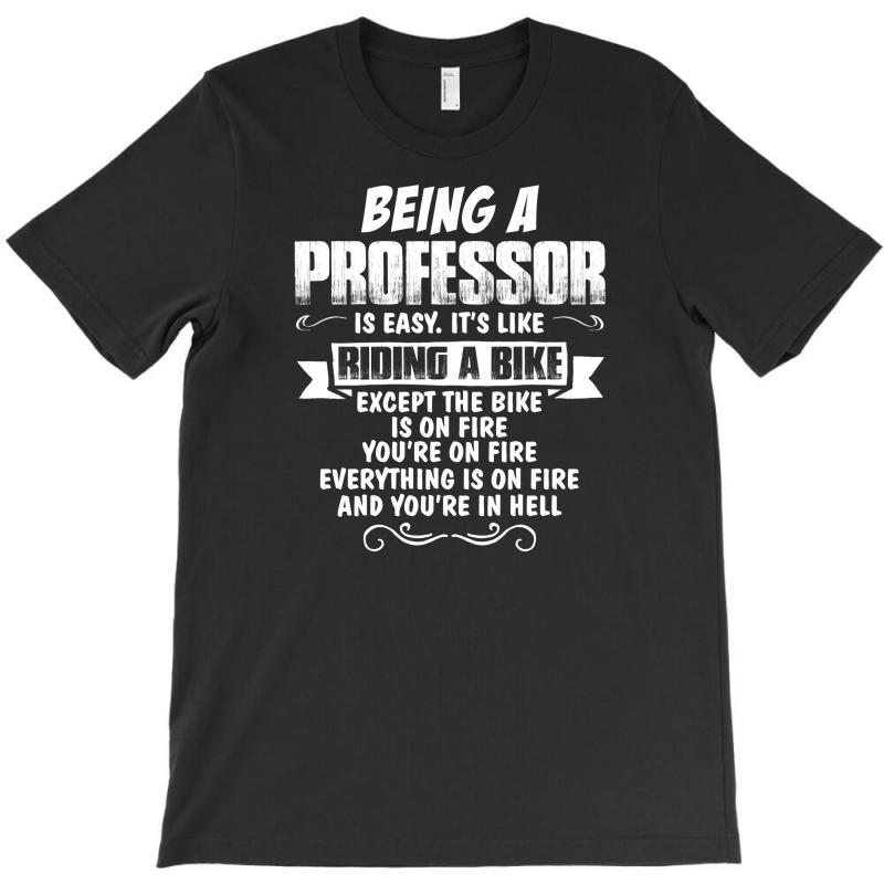 Being A Professor T-shirt | Artistshot