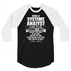 being a systems analyst 3/4 Sleeve Shirt | Artistshot