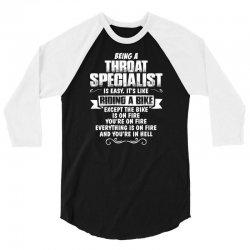 being a throat specialist 3/4 Sleeve Shirt | Artistshot