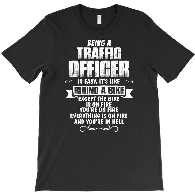 Being A Traffic Officer T-shirt | Artistshot