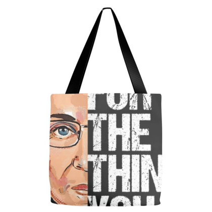 Ruth Bader Ginsburg Fight For The Things You Care About T Shirt Tote Bags Designed By Nhan0105