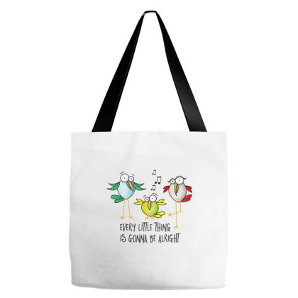 Every Little Thing Is Gonna Be Alright Bird Lover Birding Tote Bags Designed By Mrt90