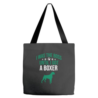 I Was The Boss Until I Got A Boxer Tote Bags Designed By Cypryanus