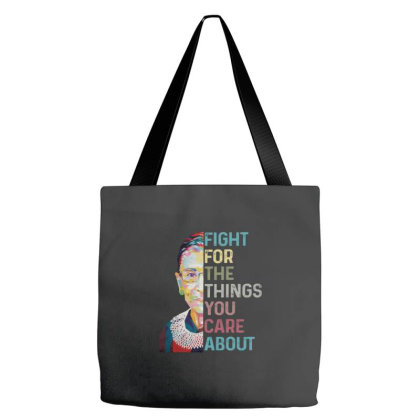Notorious Rbg Fight For Things Tote Bags Designed By Kakashop
