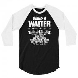 being a waiter 3/4 Sleeve Shirt   Artistshot