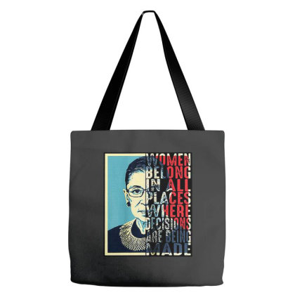 Rbg Ruth Bader Ginsburg Women Belong In All Places Tote Bags Designed By Romeo And Juliet