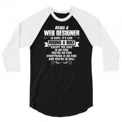 being a web designer 3/4 Sleeve Shirt | Artistshot