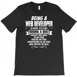 being a web developer T-Shirt | Artistshot
