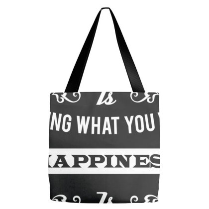 Success Is Getting What You Want Happiness Is Wanting What You Get Tote Bags Designed By Estore