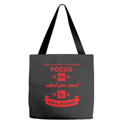 Focus On What You Want To Have Happen Tote Bags Designed By Estore