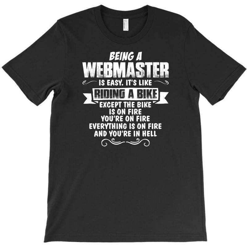 Being A Webmaster T-shirt | Artistshot