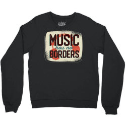 music has no borders Crewneck Sweatshirt | Artistshot