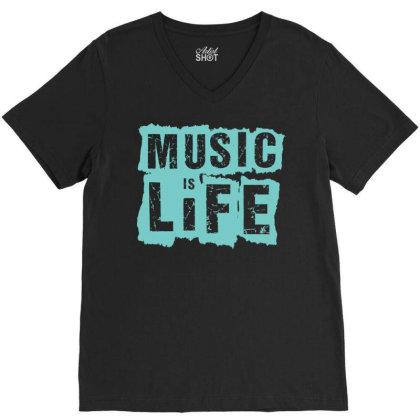 Music Is Life V-neck Tee Designed By Zizahart