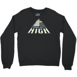 music gets me way up high Crewneck Sweatshirt | Artistshot