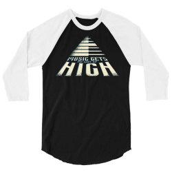 music gets me way up high 3/4 Sleeve Shirt | Artistshot