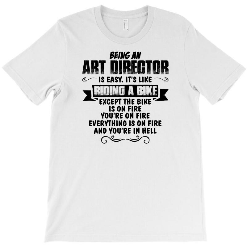 Being An Art Director Copy T-shirt | Artistshot