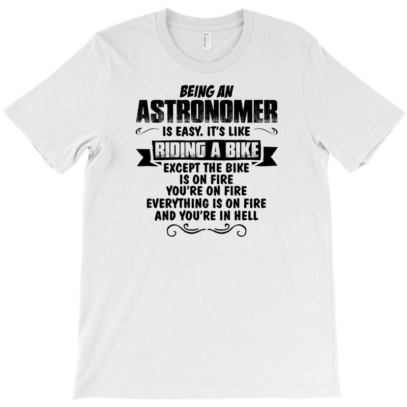 Being An Astronomer Copy T-shirt | Artistshot