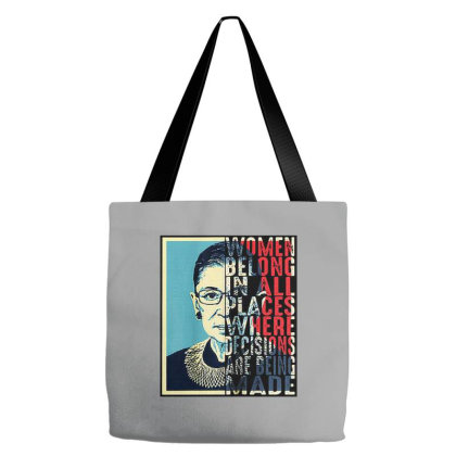 Rbg Ruth Bader Ginsburg Women Belong In All Places Tote Bags Designed By Smile 4ever