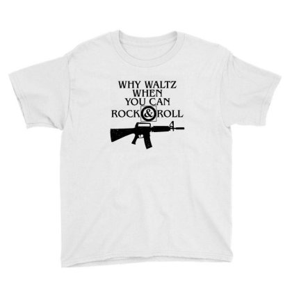 Why Waltz When You Can Rock & Roll Youth Tee Designed By Wethers