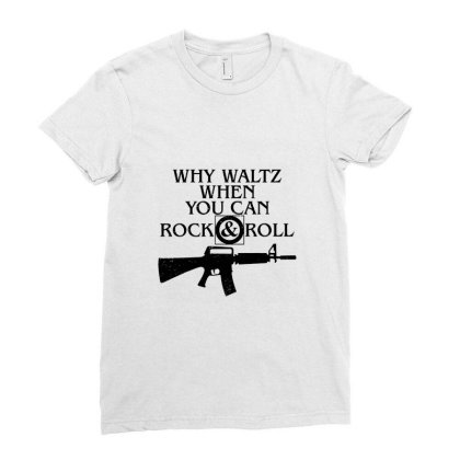 Why Waltz When You Can Rock & Roll Ladies Fitted T-shirt Designed By Wethers