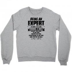 being an expert copy Crewneck Sweatshirt | Artistshot