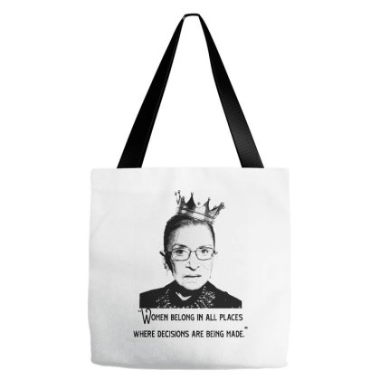 Cute Rbg Ruth Bader Ginsburg   Women Belong In All Place Where Decisio Tote Bags Designed By Kimochi