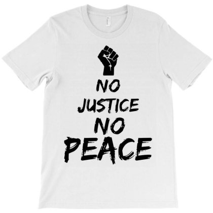 No Justice No Peace T-shirt Designed By Naura Prisillya