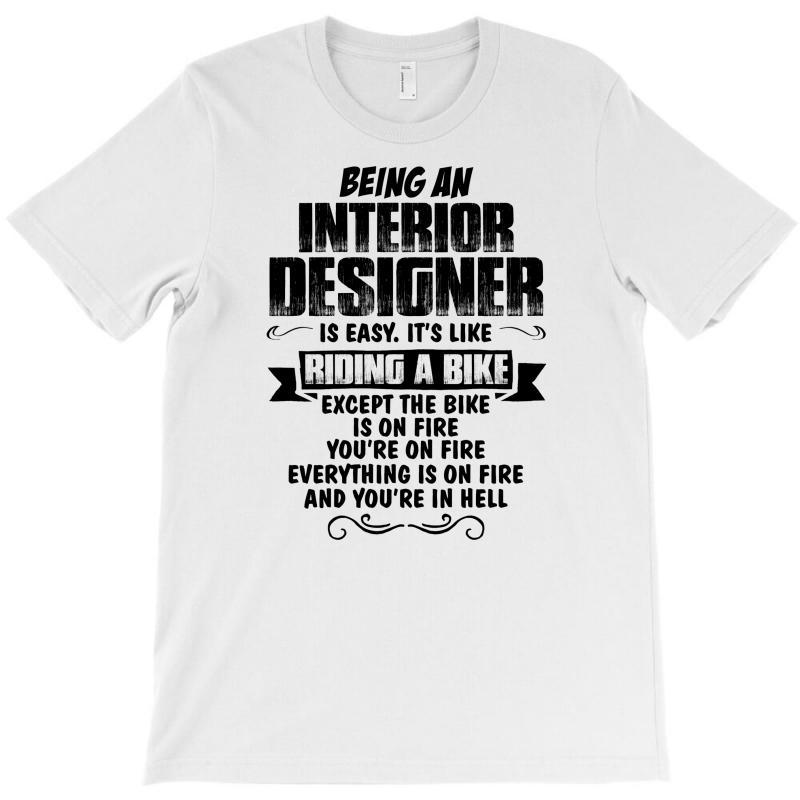 Being An Interior Designer Copy T-shirt | Artistshot