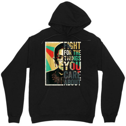 Fight For The Things You Care About Unisex Hoodie Designed By Kakashop