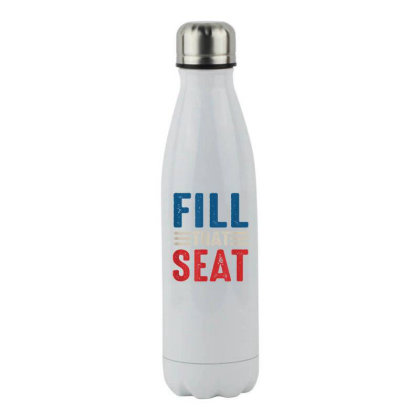 Fill That Seat Stainless Steel Water Bottle Designed By Kakashop