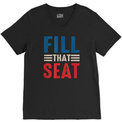 Fill That Seat V-neck Tee Designed By Kakashop