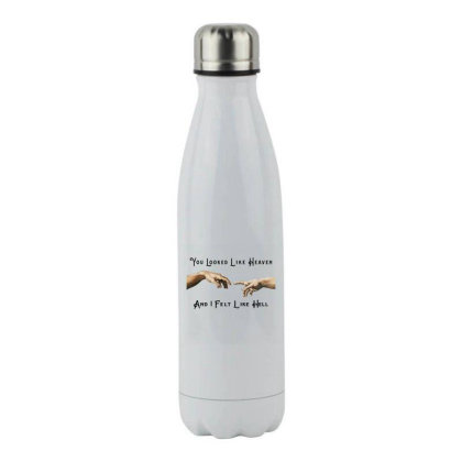 You Looked Like Heaven And I Felt Like Hell Stainless Steel Water Bottle Designed By Alparslan Acar