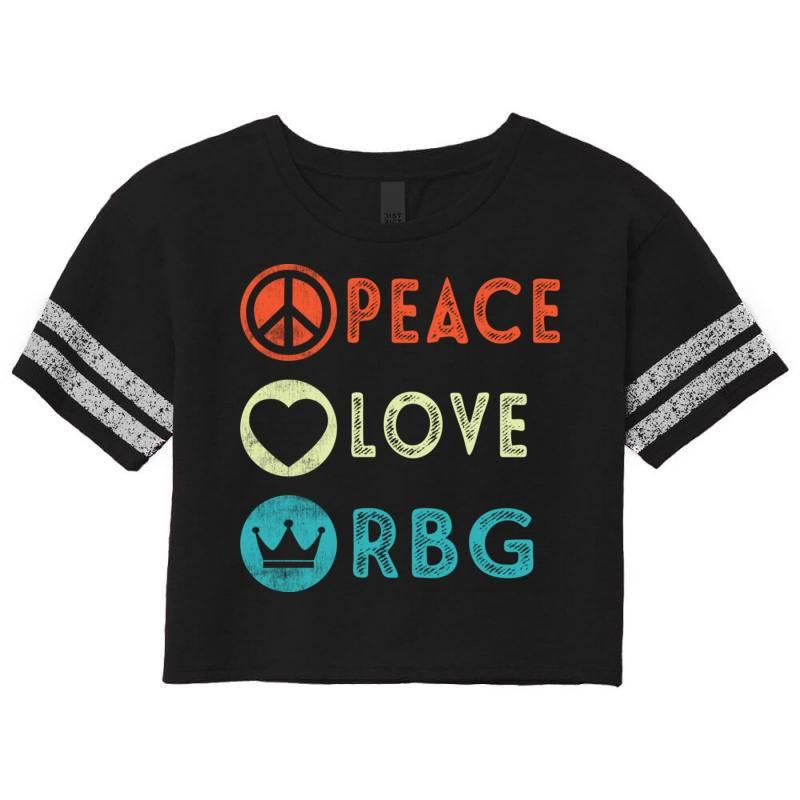 Notorious Rbg Ruth Bader Ginsburg Peace Love Scorecard Crop Tee | Artistshot