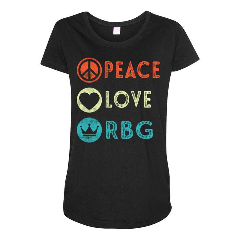 Notorious Rbg Ruth Bader Ginsburg Peace Love Maternity Scoop Neck T-shirt | Artistshot