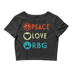 notorious rbg ruth bader ginsburg peace love Crop Top   Artistshot