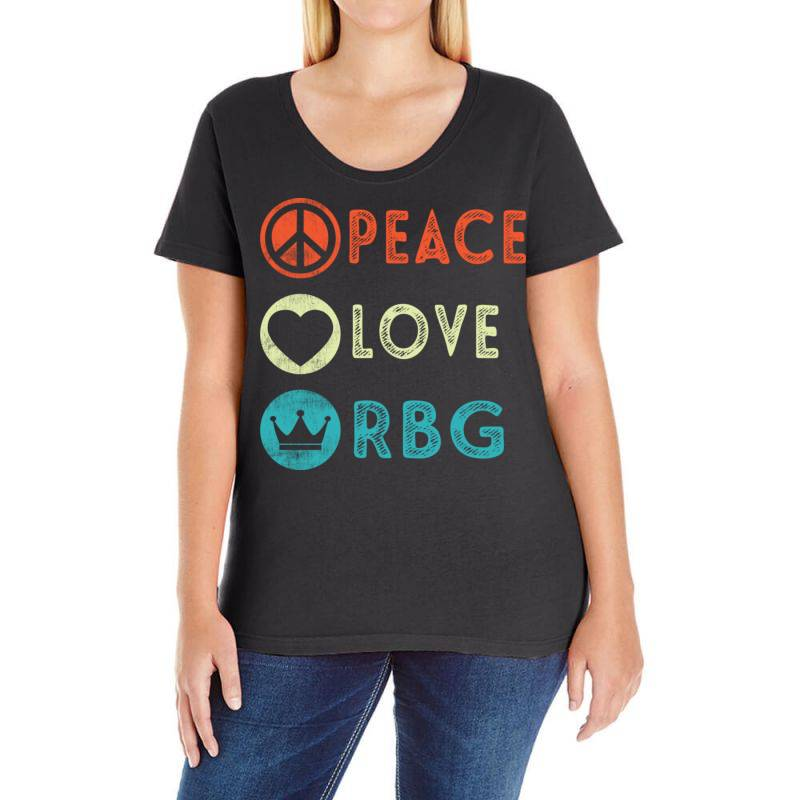 Notorious Rbg Ruth Bader Ginsburg Peace Love Ladies Curvy T-shirt | Artistshot