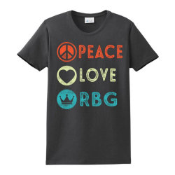 Notorious Rbg Ruth Bader Ginsburg Peace Love Ladies Classic T-shirt Designed By Kakashop