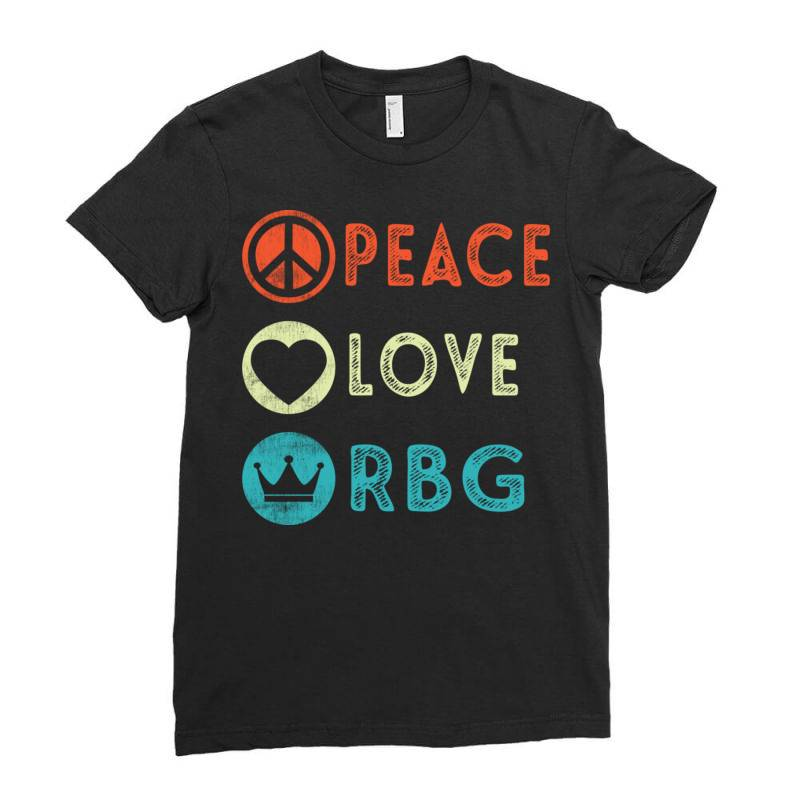 Notorious Rbg Ruth Bader Ginsburg Peace Love Ladies Fitted T-shirt   Artistshot