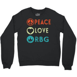 notorious rbg ruth bader ginsburg peace love Crewneck Sweatshirt | Artistshot