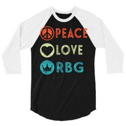 notorious rbg ruth bader ginsburg peace love 3/4 Sleeve Shirt | Artistshot