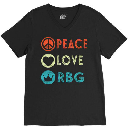 Notorious Rbg Ruth Bader Ginsburg Peace Love V-neck Tee Designed By Kakashop