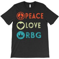 notorious rbg ruth bader ginsburg peace love T-Shirt | Artistshot