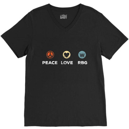 Peace Love Rbg Notorious V-neck Tee Designed By Kakashop