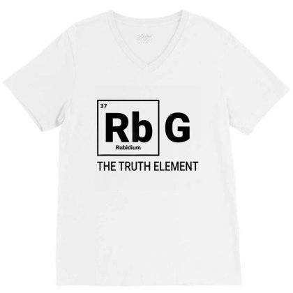 Rbg The Element Of Truth Periodic Table V-neck Tee Designed By Kakashop