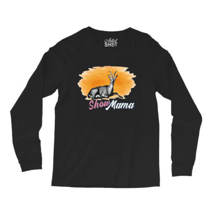 Show Mama Goat Long Sleeve Shirts Designed By Alparslan Acar